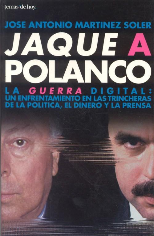 """Portada de mi libro """"Jaque a Polanco"""", pulbicado por Temas de Hoy (Planeta) en 1998"""